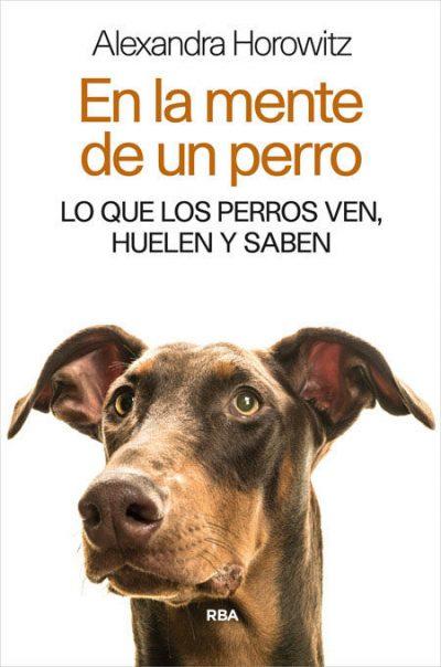 Libro sobre educación canina: En la mente del perro - Alexandra Horowitz